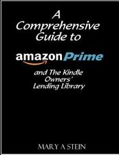 A Comprehensive Guide to Amazon Prime and the Kindle Owners? Lending Library...