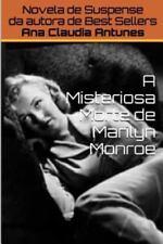 A Misteriosa Morte de Marilyn Monroe by Ana Claudia Antunes (2015, Paperback)