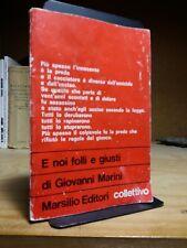 E NOI FOLLI E GIUSTI di Giovanni Marini - (Marsilio / Collettivo) 1975 - 1°ed.