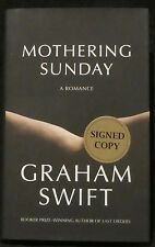 Swift, Graham.  Mothering Sunday.  Signed, First Edition