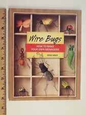 NEW-Wire Bugs : How to Make Your Own Menagerie by Odile Vailly (2010, Paperback)