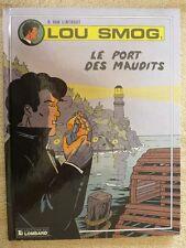 BD EO JANVIER 1990 LE LOMBARD - LOU SMOG LE PORT DES MAUDIT / N° 1