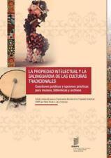 La Propiedad Intellectual y la Salvaguardia de Las Culturas Tradicionales :...