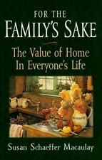 For the Family's Sake: The Value of Home in Everyone's Life, Macaulay, Susan Sch