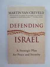 Defending Israel : A Strategic Plan for Peace and Security by Martin Van...