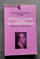 I dolori del giovane Werther, J.W. Goethe, Feltrinelli, 1993, 1a UE I Classici.