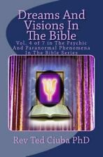Dreams and Visions in the Bible : Vol. 4 of 7 in the Psychic and Paranormal P...