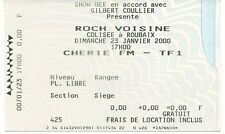 RARE / TICKET BILLET DE CONCERT - ROCH VOISINE : LIVE A ROUBAIX ( FRANCE ) 2000