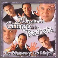 Gringo De La Bachata, El-30 Pegaditas - Lo Nuevo Y Lo Mejor CD NEW