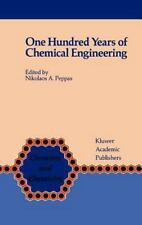 Chemists and Chemistry Ser.: One Hundred Years of Chemical Engineering : From...