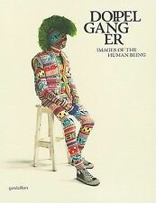 Doppelganger : Images of the Human Being (2011, Hardcover) NEW IN FACTORY WRAP!!
