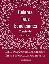 Colorea Tus Bendiciones - Diario de Gratitud : Libro para Colorear de...