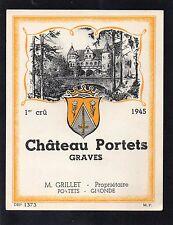 GRAVES 1ER CRU VIEILLE ETIQUETTE CHATEAU PORTETS 1945 RARE  §17/12/16§