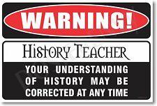 Warning History Teacher - NEW Novelty Humor Poster (hu228)