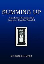 Summing Up: A Lifetime of Memories and Innermost Thoughts Revealed: By Joseph...