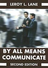By All Means Communicate: An Overview of Basic Speech Communication; Second