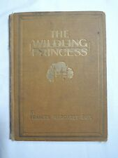 The Wilding Princess; Hardcover 1929 by Francis Margaret Fox; First Edition