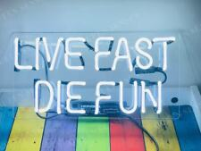 """14""""x7""""Live Fast Die Fun Neon Sign Store Wall Decor Lighting Handmade Real Glass"""