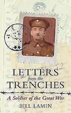 New, Letters From The Trenches: A Soldier of the Great War, Lamin, Bill, Book