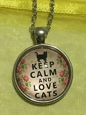 Keep Calm And Love Cats. Glass Dome Cabochon Pendant Necklace. Handmade. NEW