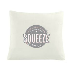 Personalised If  You Need a Hug Give Me a Squeeze Me Cushion Cover