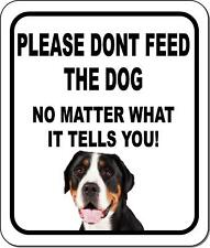 Please Dont Feed The Dog Greater Swiss Mountain Dog Aluminum Composite Sign