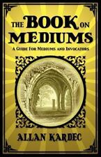 The Book on Mediums by Allan Kardec (2010, Paperback)