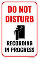 DO NOT DISTURB RECORDING IN PROGRESS BUILDING BUSINESS STUDIO SIGN