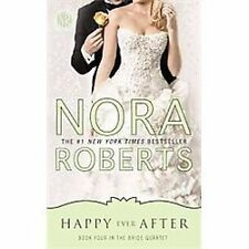 Happy Ever After (Bride Quartet, Book 4) Roberts, Nora Mass Market Paperback