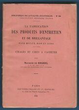 Fabrication des Produits d'Entretien, Brillantage, Métaux, Cuirs, Cires.. Keghel