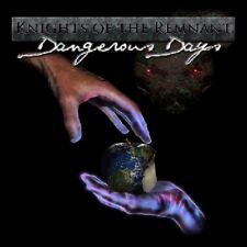 KNIGHTS OF THE REMNANT - Dangerous Days (NEW*US WHITE METAL*PRIVATE*STRYPER)