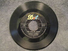 """45 RPM 7"""" Record Barry Young Show Me The Way & One Has My Name Dot 45-16756"""