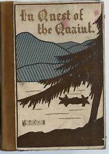 In Quest of the Quaint 1902 Eliza Chase Illus / Nova Scotia New Brunswick Quebec