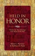 Held in Honor : Wisdom for Your Marriage from Voices of the Past: By Haste, M...