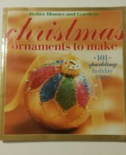 CHRISTMAS ORNAMENTS TO MAKE 101 SPARKLING HOLIDAY TRIMS BETTER **BRAND NEW**