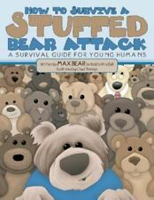 How to Survive a Stuffed Bear Attack: A Survival Guide for Young Humans (Paperba