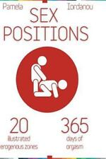 Sex Positions : Sex Positions, All about Sex, 20 Erogenous Zones, 365 Days of...