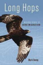 Long Hops: Making Sense of Bird Migration (Latitude 20 Book), , Denny, Mark, Ver