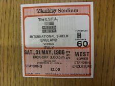 31/05/1986 Ticket: England Schools v Italy Schools [At Wembley] . Unless previou
