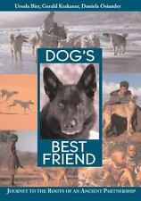 Dog's Best Friend: Journey to the Roots of an Ancient Partnership by Birr, Ursu