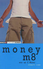 "Good, Money M8: Wse Up 2 Money (""Which?"" Consumer Guides), Lowe, Jonquil, Book"