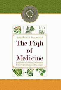 The Fiqh of Medicine by Ahmed Abdel Aziz Yacoub