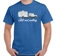 Still Out Pulling Mens Funny Caravanning T-Shirt Caravan Camping Toeing Holiday