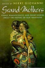 Grand Mothers: Poems, Reminiscences, and Short Stories About The Keepers Of Our