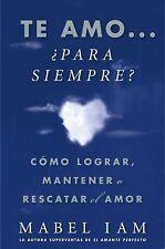 Te amo... para siempre? Como lograr, mantener o rescatar el amor (Atri-ExLibrary
