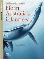 Prehistoric Marine Life in Australia's Inland Sea, Brand New, Free shipping