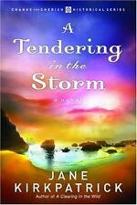 A Tendering in the Storm (Change and Cherish Historical Series #2) by Jane Kirkp