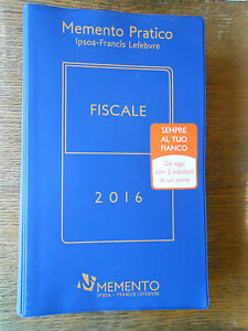 Memento pratico fiscale 2016  Ipsoa-Francis Lefebvre  MH/3