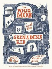 The Whiz Mob and the Grenadine Kid by Colin Meloy (2017, Softcover)