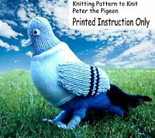 """LOVELY 8.30"""" PETER THE PIGEON BIRD/DOLL/ TOY  TO KNIT, DK YARN KNITTING PATTERN"""